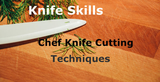chef knife cutting techniques knife skills